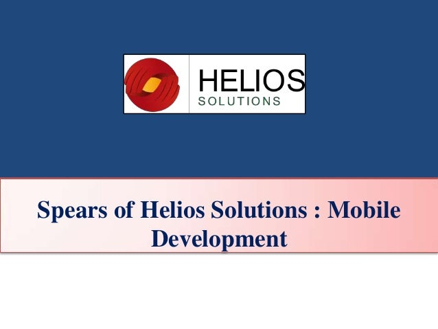 Spears of Helios Solutions : Mobile Development