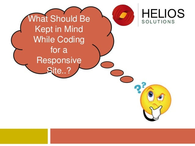What Should Be Kept in Mind While Coding for a Responsive Site..?