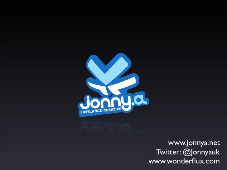 www.jonnya.net Twitter: @Jonnyaukwww.wonderflux.com