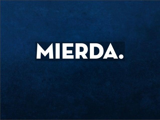 MIERDA.
