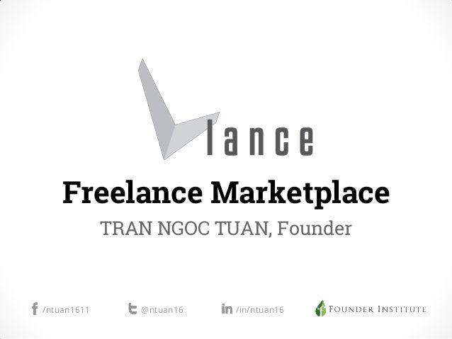 Freelance Marketplace TRAN NGOC TUAN, Founder /ntuan1611 @ntuan16 /in/ntuan16
