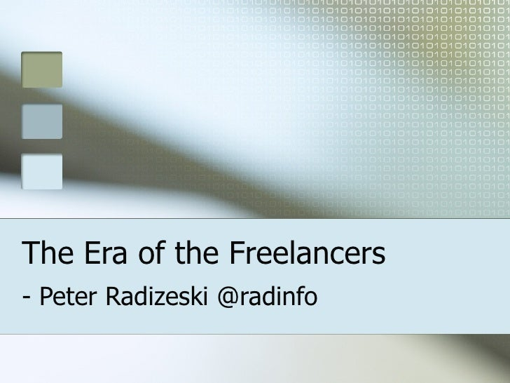 The Era of the Freelancers - Peter Radizeski @radinfo