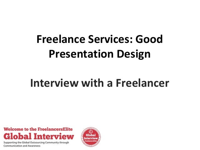 Freelance Services: Good Presentation Design Interview with a Freelancer