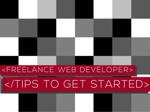 Freelance Web Developer: Tips To Get Started