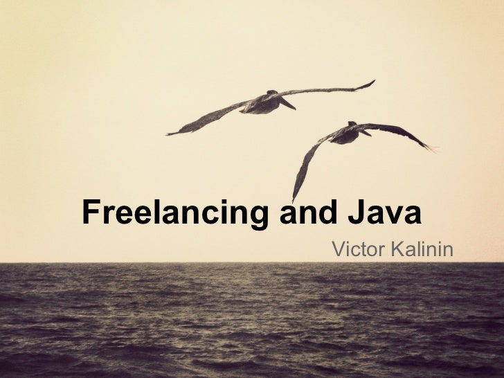 Freelancing and Java              Victor Kalinin