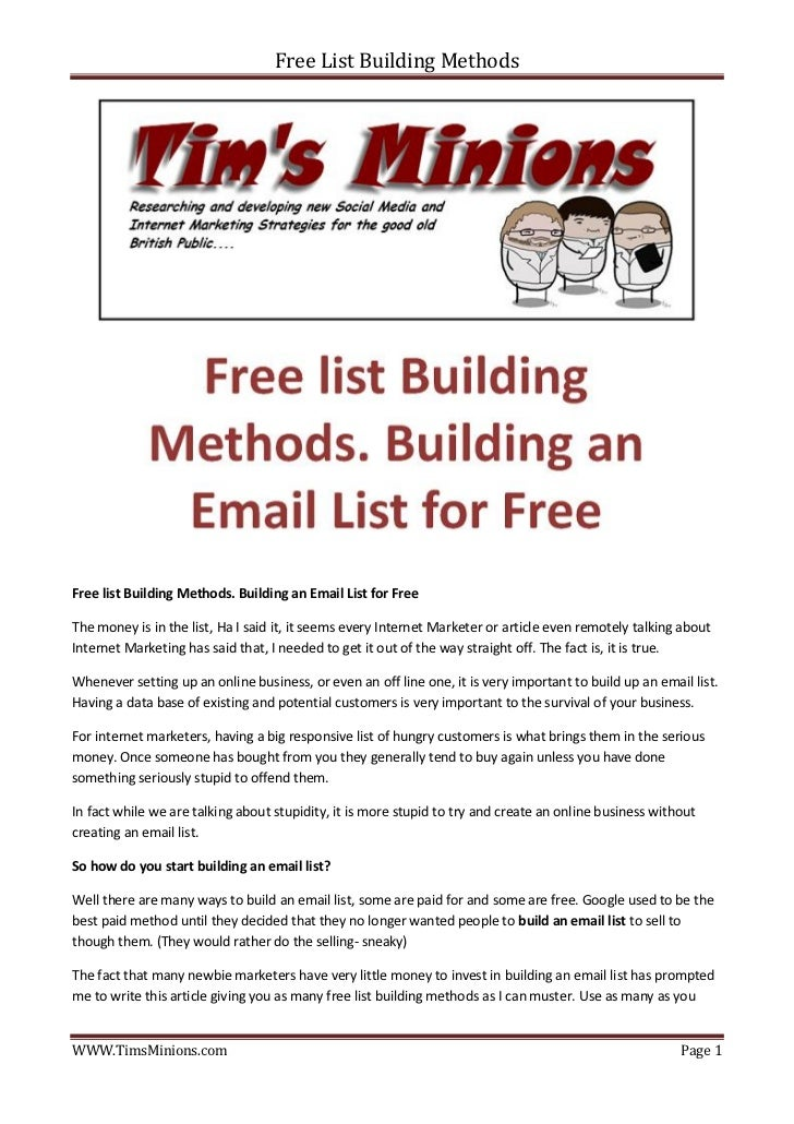 Free List Building MethodsFree list Building Methods. Building an Email List for FreeThe money is in the list, Ha I said i...