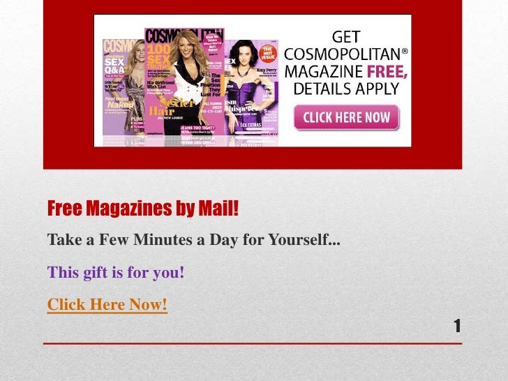 Free Magazines by Mail!Take a Few Minutes a Day for Yourself...This gift is for you!Click Here Now!                       ...