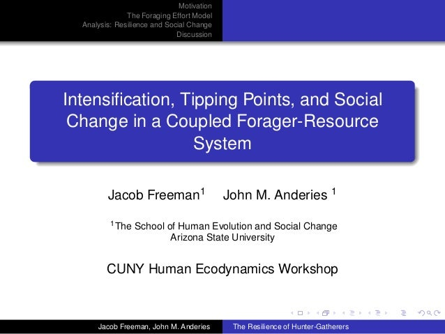 Motivation               The Foraging Effort Model  Analysis: Resilience and Social Change                              Di...