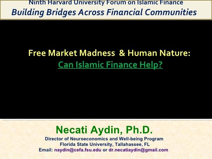 Free market madness and human nature presented at Harvard University