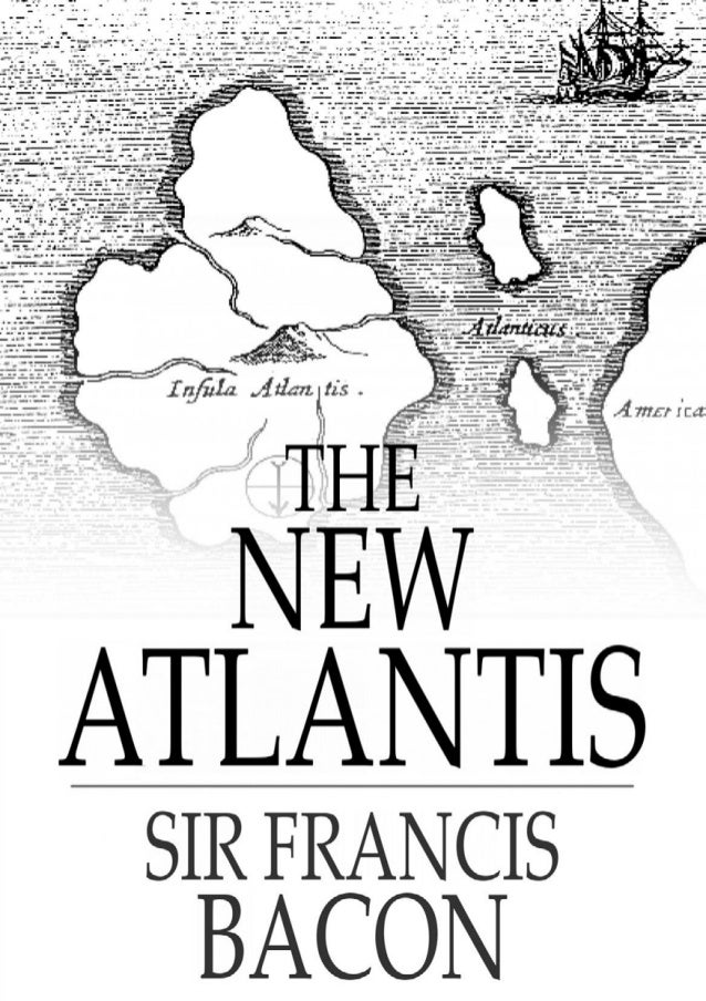 """an essay on francis bacon and the new atlantis """"in time the secret truth shall be revealed"""" ~francis bacon, new atlantis, 1617 """"a  mixture of a lie doth  ~fr bacon, essay on simulation and dissimulation."""