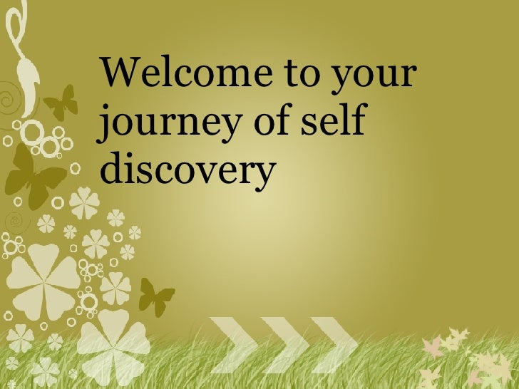 Welcome to your journey of self discovery