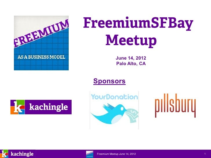 Freemium Meetup Agenda FreemiumSFBay June 14, 2012
