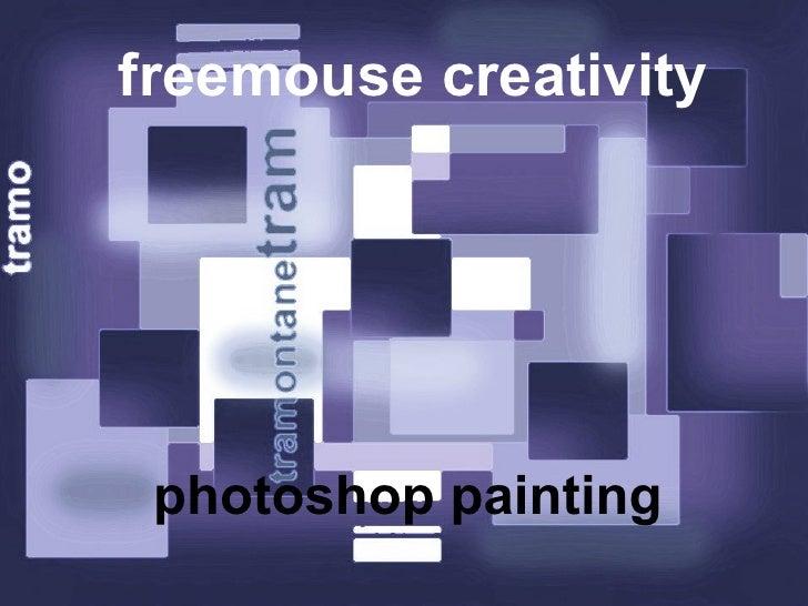freemouse creativity photoshop painting