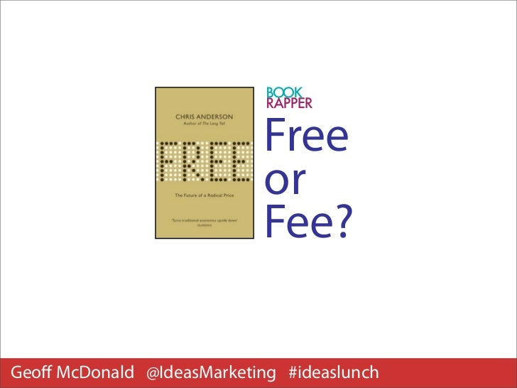 Free                            or                            Fee?Geoff McDonald @IdeasMarketing #ideaslunch