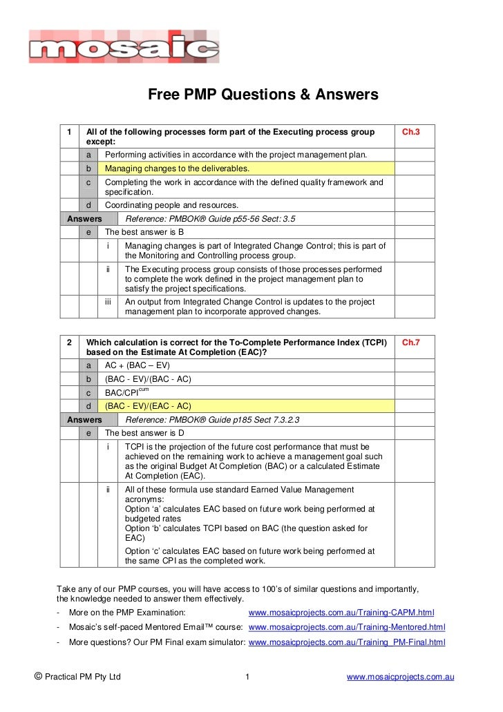 Free PMP Questions & Answers         1   All of the following processes form part of the Executing process group          ...