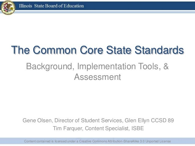 The Common Core State StandardsBackground, Implementation Tools, &AssessmentContent contained is licensed under a Creative...