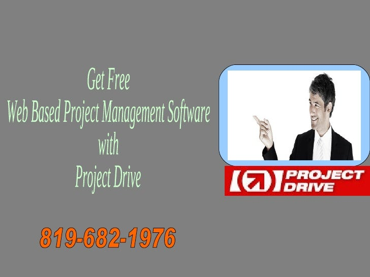 Get Free  Web Based Project Management Software  with  Project Drive 819-682-1976