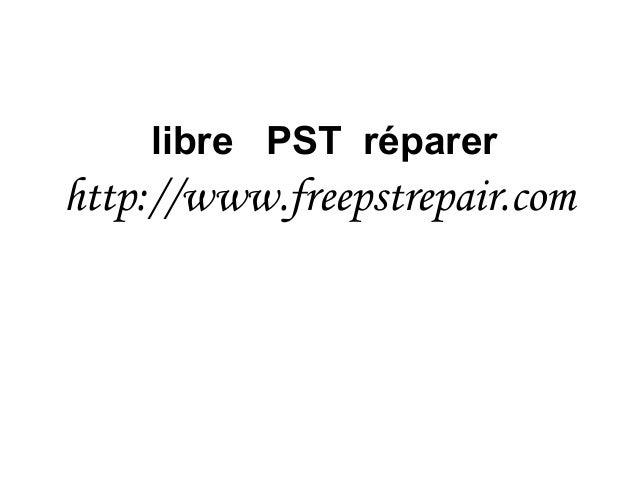 libre PST réparer http://www.freepstrepair.com