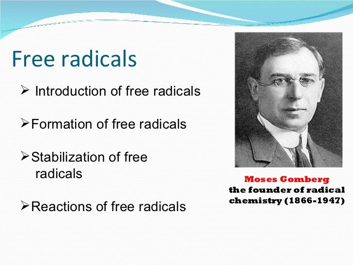 Free radicals Introduction of free radicalsFormation of free radicalsStabilization of free radicals                    ...