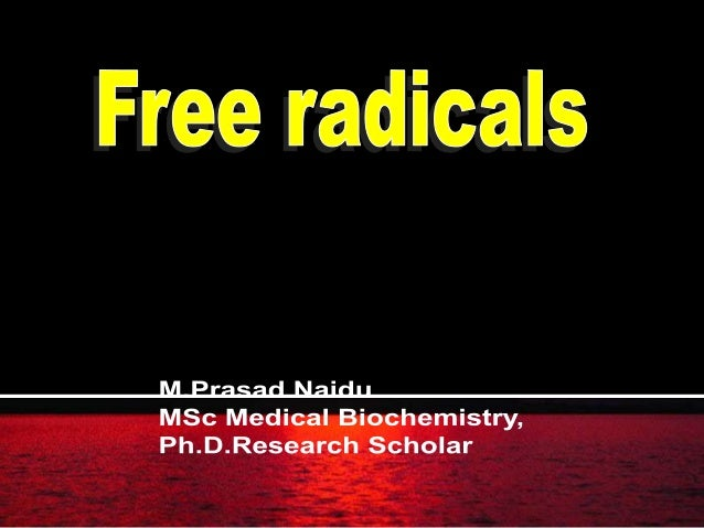  Definition: Free radical is a molecule or molecular fragment that contains one or more unpaired electrons in its outer o...