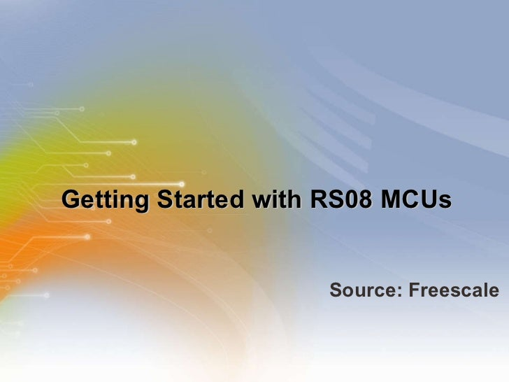 Getting Started with RS08 MCUs