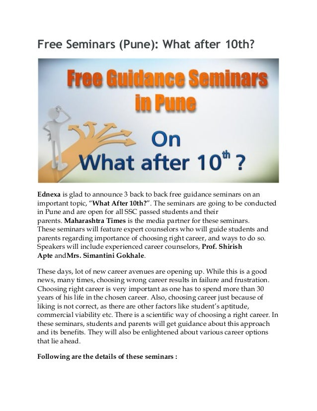 Free Seminars (Pune): What after 10th? Ednexa is glad to announce 3 back to back free guidance seminars on an important to...