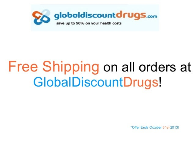 Free Shipping on all orders at GlobalDiscountDrugs!  *Offer Ends October 31st 2013!