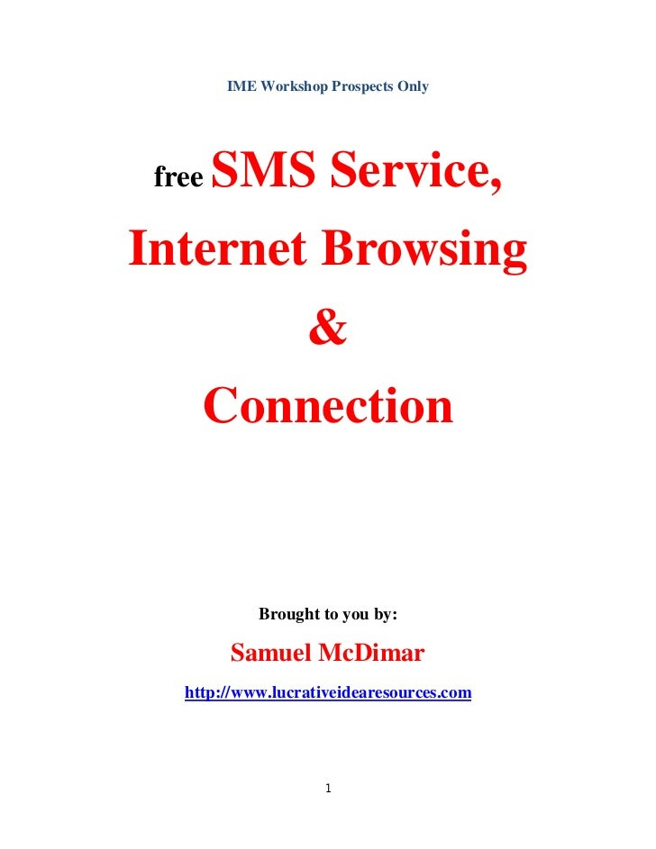IME Workshop Prospects Only free   SMS Service,Internet Browsing                  &     Connection            Brought to y...