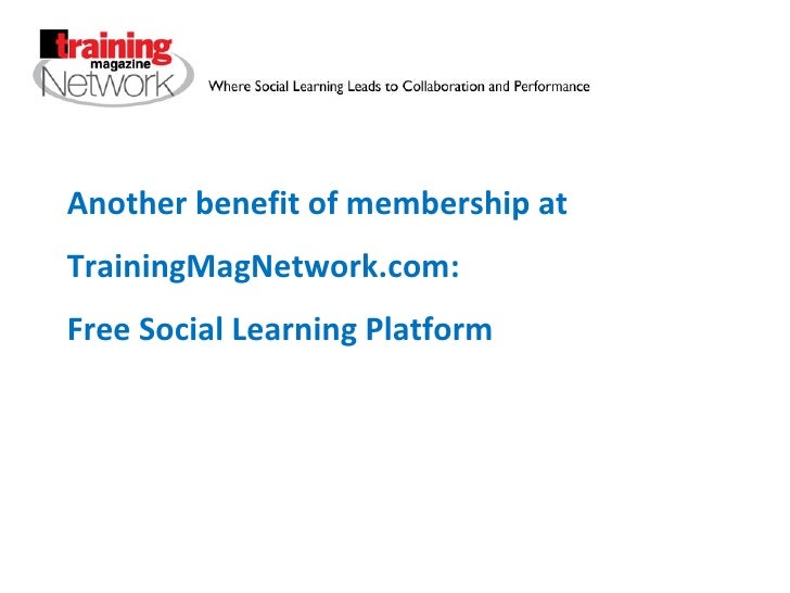 Another benefit of membership at TrainingMagNetwork.com: Free Social Learning Platform