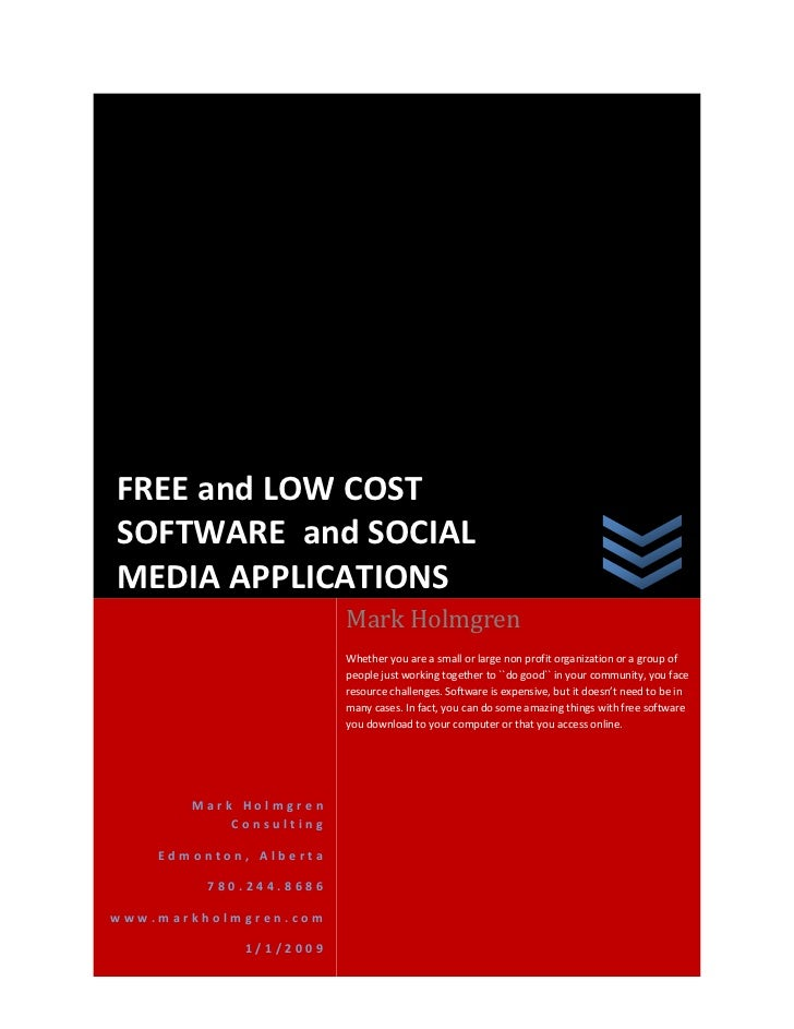 FREE and LOW COST SOFTWARE and SOCIAL MEDIA APPLICATIONS                         Mark Holmgren                         Whe...
