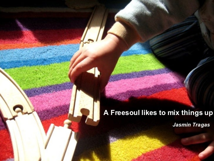 A Freesoul likes to mix things up Jasmin Tragas