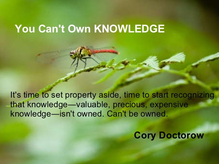 Knowledge can't be owned by Cory Doctorow