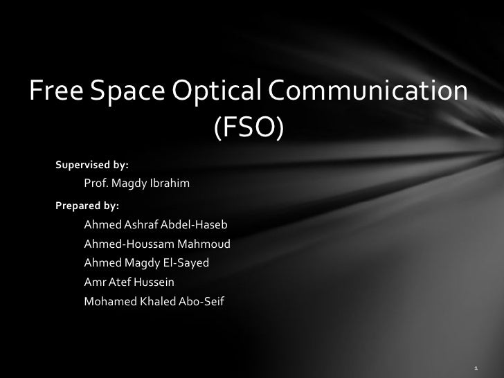 free space optics White paper on free space optics (fso): a communication technology 10 introduction fso provides point-to-point transmission of communication information through the atmosphere.