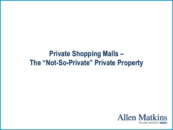 "Private Shopping Malls –The ""Not-So-Private"" Private Property"