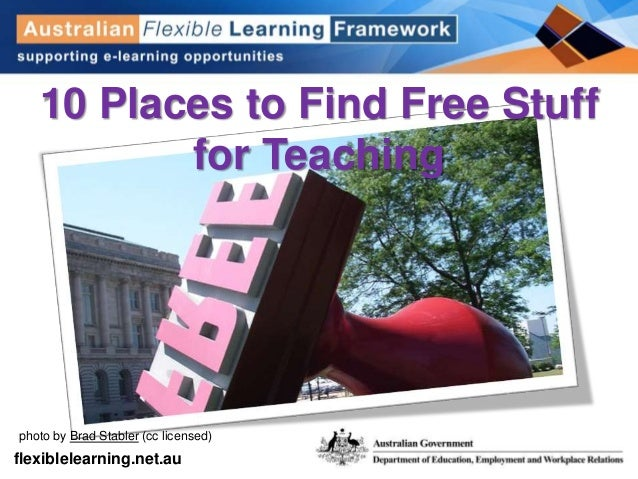 get into flexible learning flexiblelearning.net.au photo by Brad Stabler (cc licensed) 10 Places to Find Free Stuff for Te...