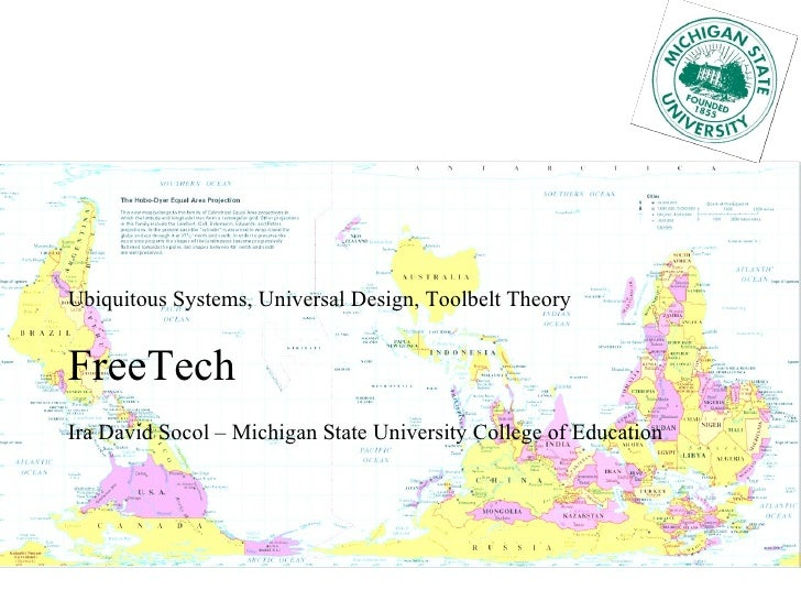 Ubiquitous Systems, Universal Design, Toolbelt Theory FreeTech Ira David Socol – Michigan State University College of Educ...