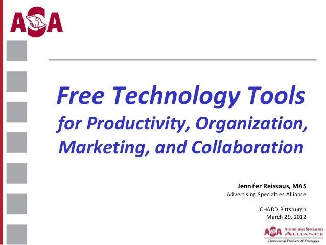 Free Technology Tools  for Productivity, Organization, Marketing, and Collaboration Jennifer Reissaus, MAS  Advertising Sp...