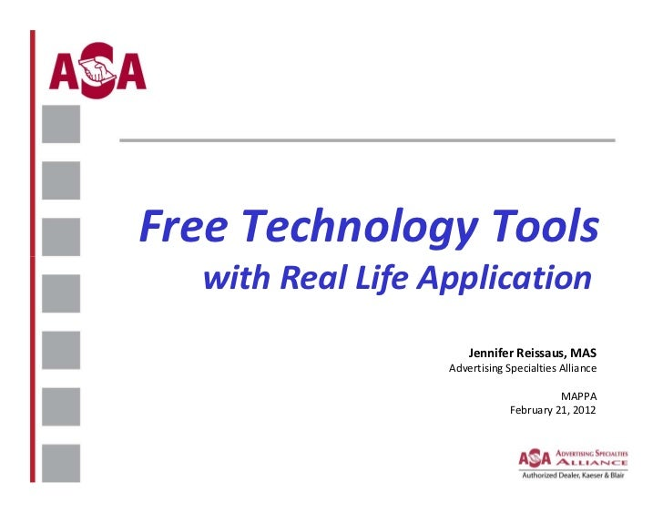 Free Technology Tools  with Real Life Application                      Jennifer Reissaus, MAS                  Advertising...