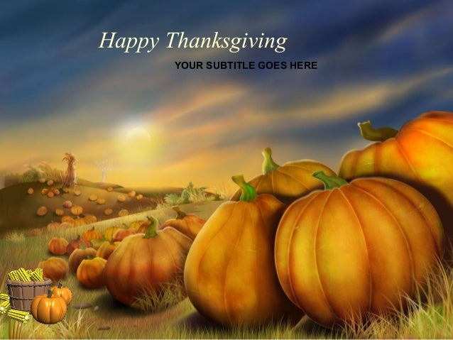 Happy Thanksgiving YOUR SUBTITLE GOES HERE