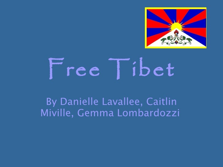 Free Tibet By Danielle Lavallee, Caitlin Miville, Gemma Lombardozzi