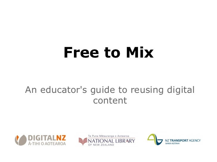 Free to mix: an educators guide to reusing digital content