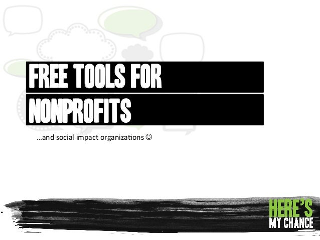 Free Tools for Nonprofits …and	   social	   impact	   organiza1ons	   J