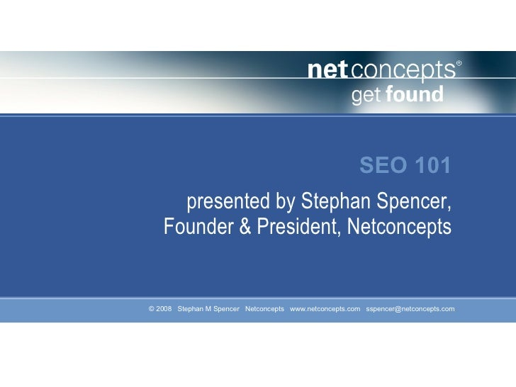 SEO 101 presented by Stephan Spencer, Founder & President, Netconcepts
