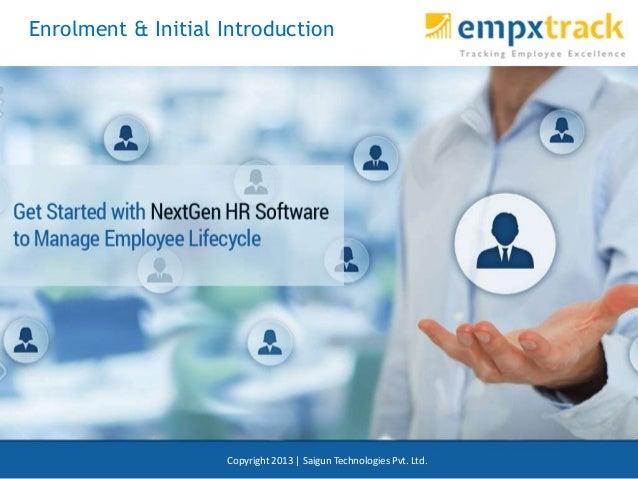 Copyright 2013 | Saigun Technologies Pvt. Ltd. Enrolment & Initial Introduction