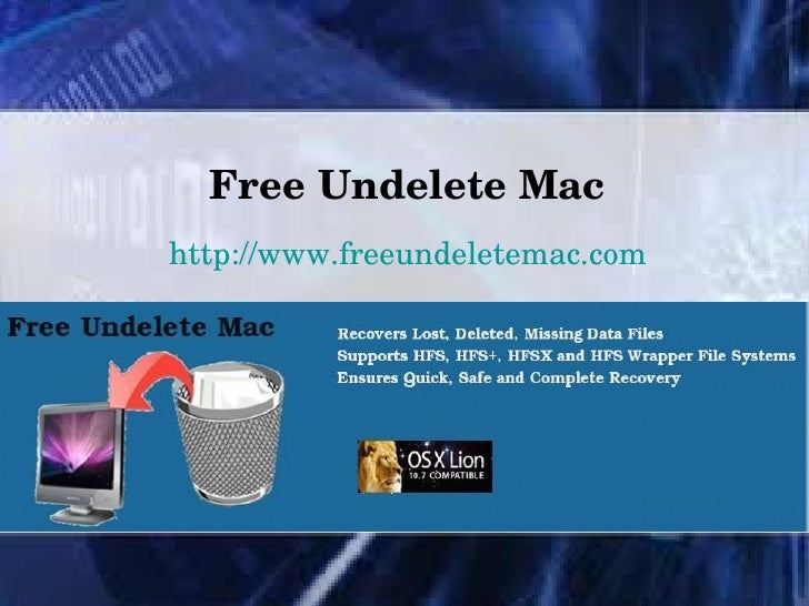 FreeUndeleteMachttp://www.freeundeletemac.com