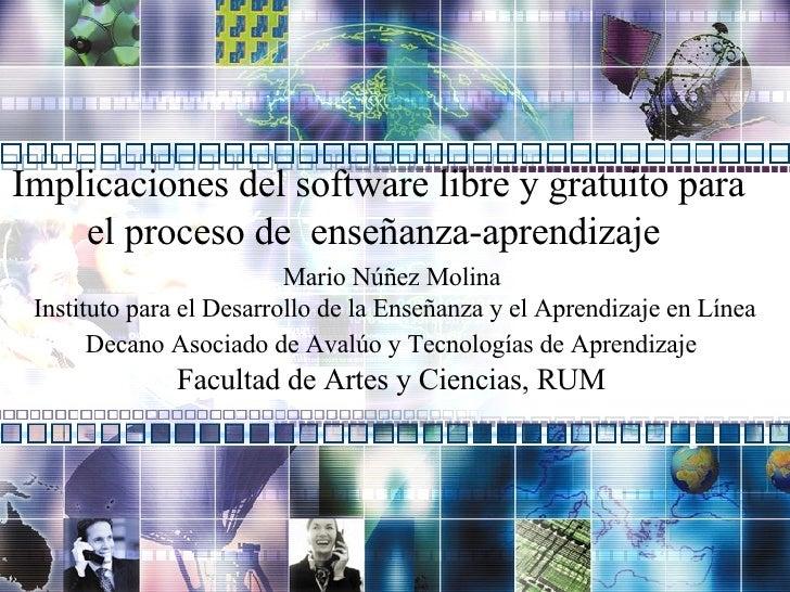 Mario Núñez Molina  Instituto para el Desarrollo de la Enseñanza y el Aprendizaje en Línea Decano Asociado de Avalúo y Tec...