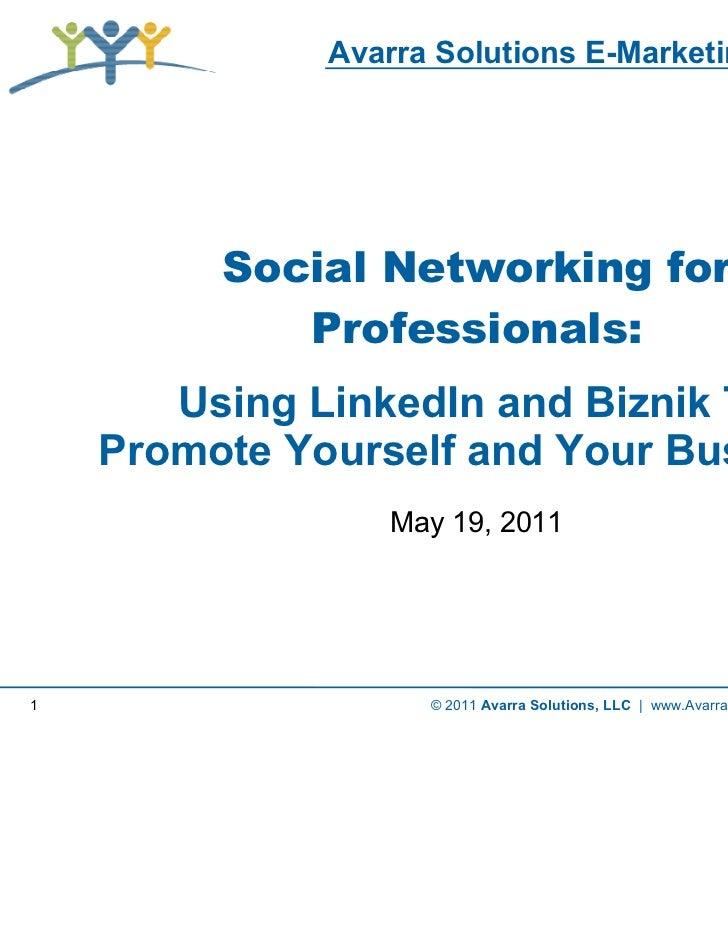 Avarra Solutions E-Marketing Webinar              Social Networking: Using LinkedIn and Biznik to Promote              You...