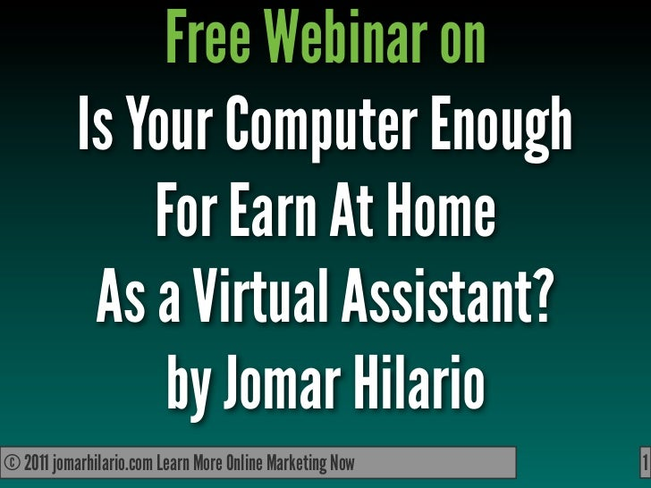 Free Webinar on           Is Your Computer Enough               For Earn At Home            As a Virtual Assistant?       ...