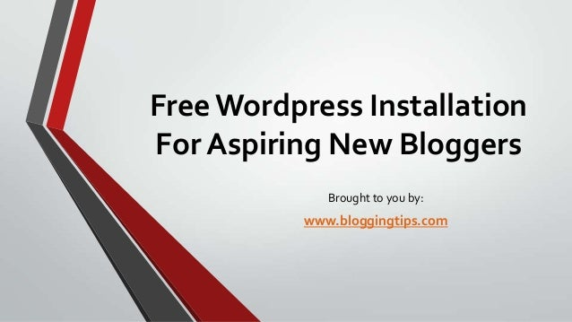 Free Wordpress Installation for Aspiring New Bloggers