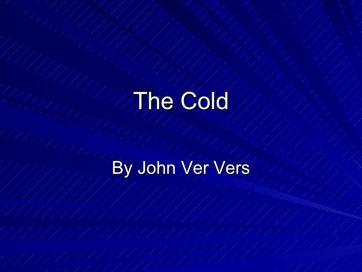 The Cold By John Ver Vers